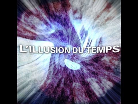 Documentaire Univers -- L'illusion du temps HD