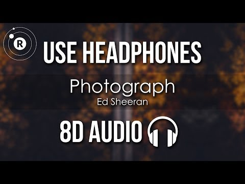 Ed Sheeran - Photograph (8D AUDIO)