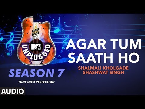 agar-tum-saath-ho-unplugged-full-audio-|-mtv-unplugged-season-7-|-a.r.-rahman