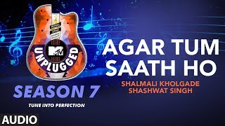 Agar Tum Saath Ho Unplugged Full Audio | MTV Unplugged Season 7 | A.R. Rahman