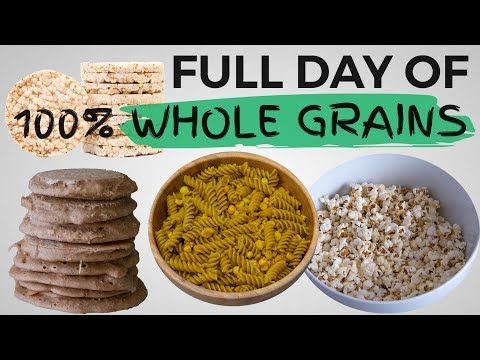 FULL DAY OF EATING ONLY WHOLE GRAINS