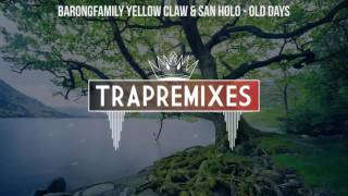 BarongFamily Yellow Claw San Holo Old Days