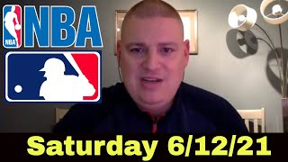 Saturday Free Betting Picks \u0026 Predictions - 6/12/21 l Picks \u0026 Parlays