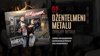02. Nocny Kochanek - Dżentelmeni Metalu (oficjalny odsłuch albumu)