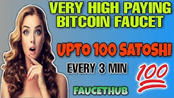 EARN 100 SATOSHI EVERY 3 MIN || VERY HIGH PAYING BITCOIN FAUCET || FAUCETHUB