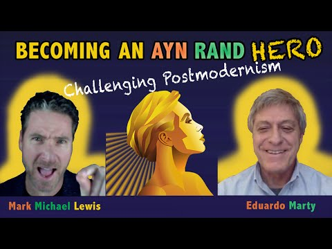 Ayn Rand Hero: Eduardo Marty Challenging Postmodernism in Argentina (audio only)