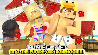 DUCK AND LEAH GO ON THEIR HONEYMOON || Into The Future !!!- Baby Leah Minecraft Roleplay!