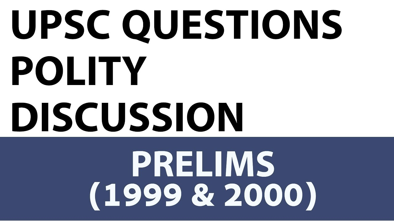 Upsc - Indian Polity Questions Upsc Prelims 1999 2000 Past Paper Analysed