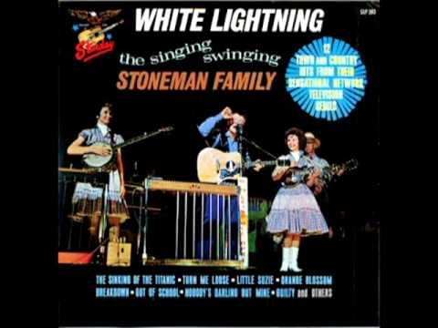 White Lightning [1966] - The Stoneman Family