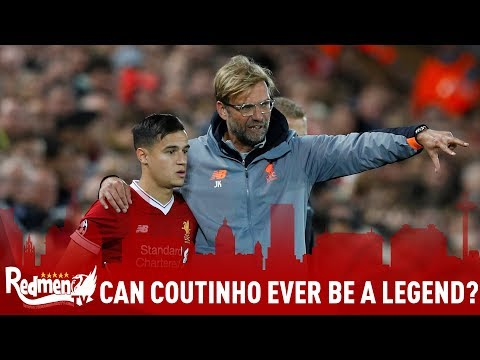 Can Coutinho Ever be a Liverpool Legend?
