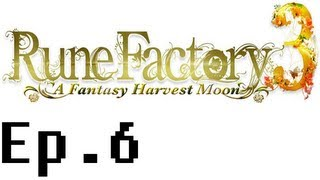 Rune Factory 3: A Fantasy Harvest Moon Playthrough Ep. 6. Requesting!