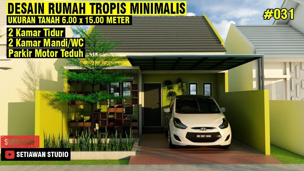 Desain Rumah Minimalis 6x15 Meter 2 Kamar Tidur 2 Bathrooms Eps 31 Youtube
