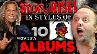 Atlas, Rise! IN STYLES OF 10 METALLICA ALBUMS