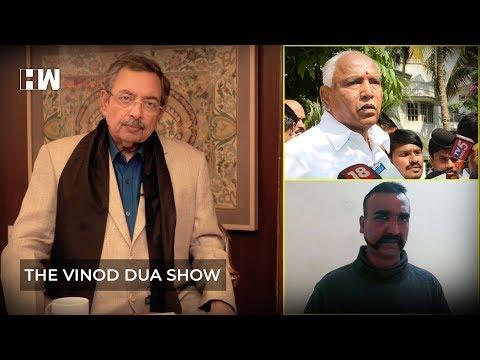 The Vinod Dua Show Episode 47: BS Yeddyurappa and IAF pilot Abhinandan Varthaman
