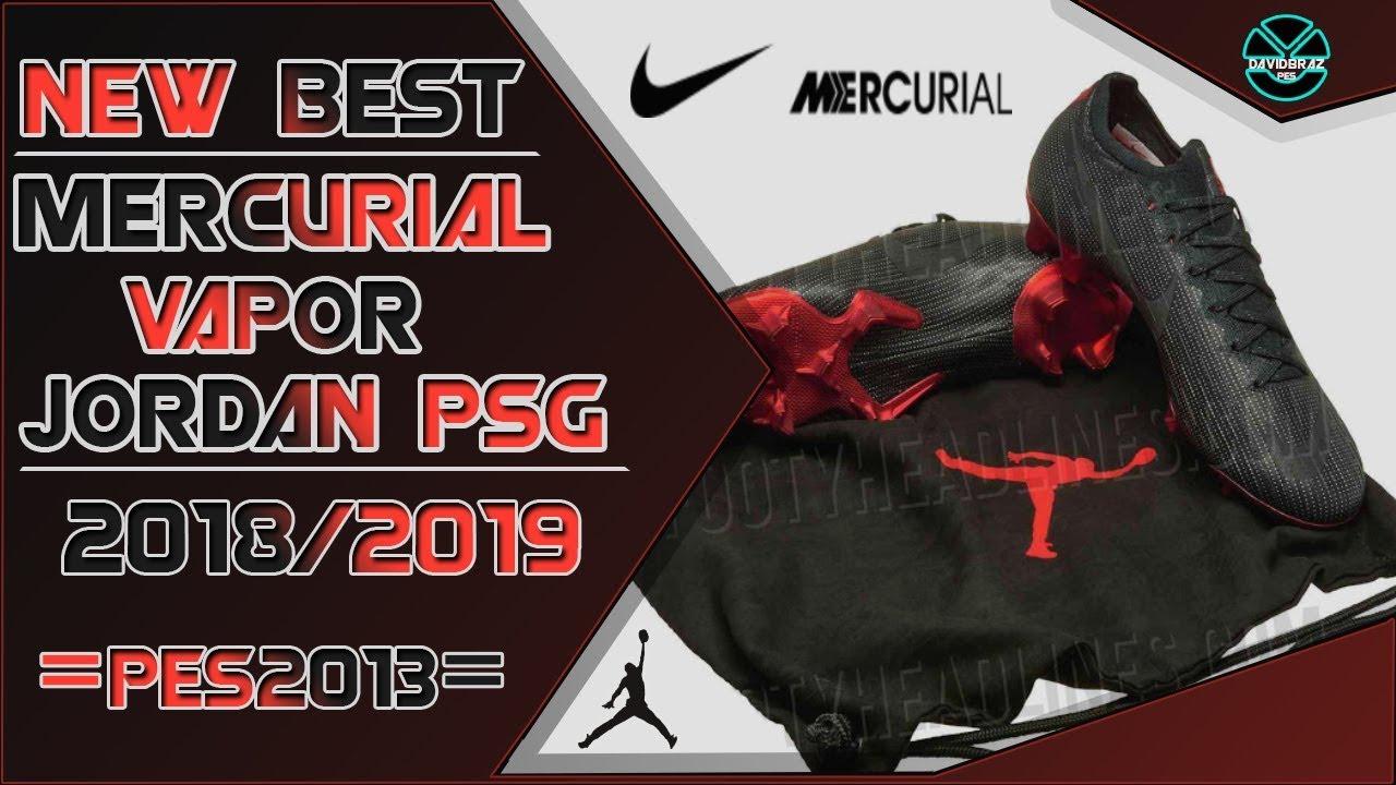 timeless design 14bb5 af630 PES 2013 | New Best Boots • Nike X Jordan X Psg Mercurial Vapor • 2018 /  2019 • HD