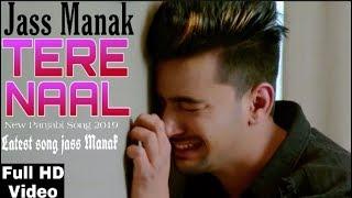 TERE NAAL   JASS MANAK   Latest Punjabi Song 2019