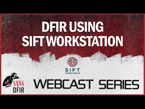 SANS DFIR Webcast -- DFIR using SIFT Workstation - YouTube