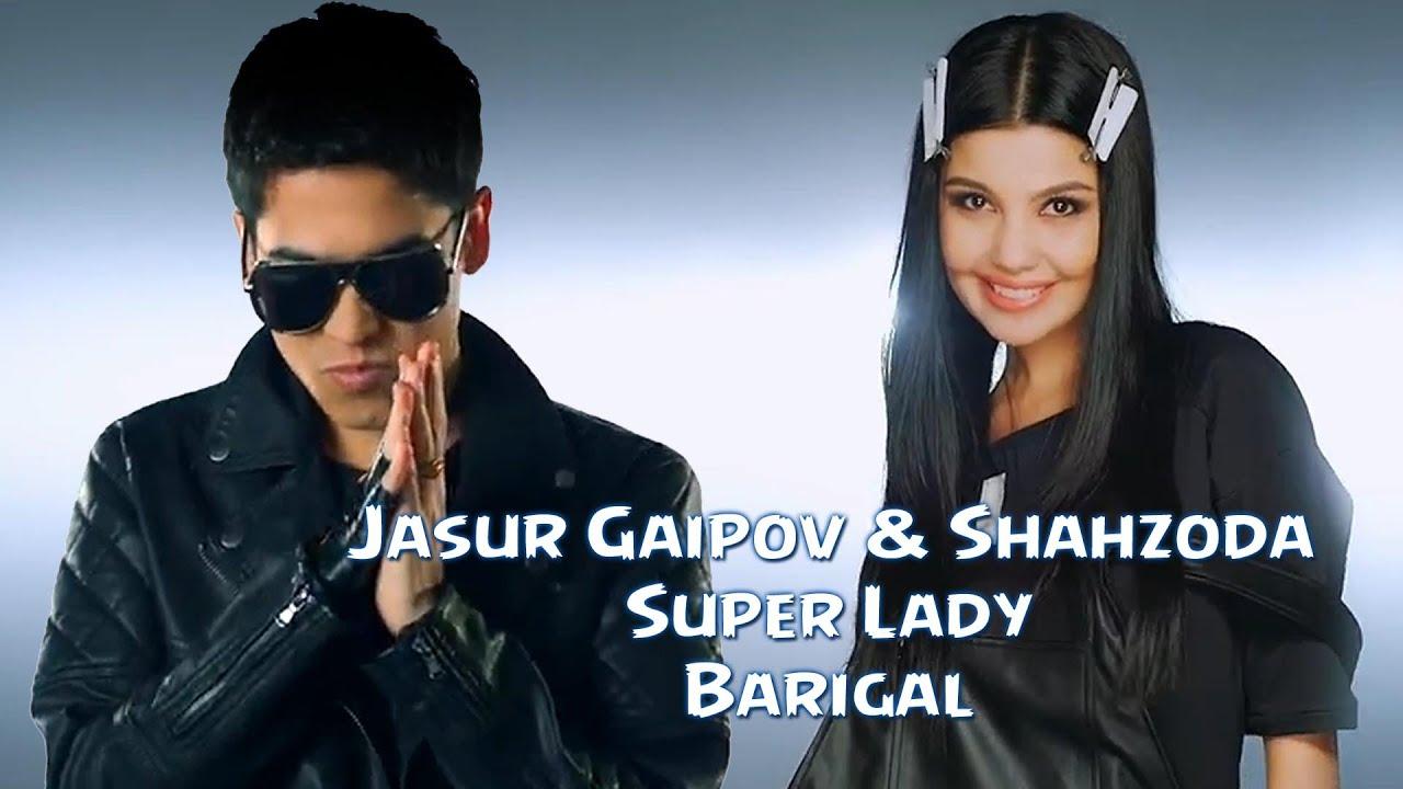 Jasur Gaipov & Shahzoda - Super Lady (Bari Gal) | Жасур Гаипов и Шахзода