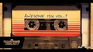 OST Guardians of the Galaxy   Awesome Mix Vol 1   ORIGINAL MOTION PICTURE SOUNDTRACK