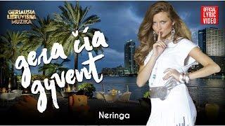 Neringa - Gera Čia Gyventi (Official Lyric Video). Lietuviškos Dainos