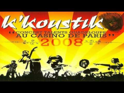 """K'KOUSTIK «Album Complet» """"Concert Talents Guadeloupe Au Casino de Paris"""" (Live 2008)"""