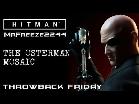 HITMAN Throwback Friday - The Osterman Mosaic