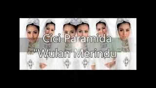 Wulan Merindu by Cici Paramida ( With Lyrics)