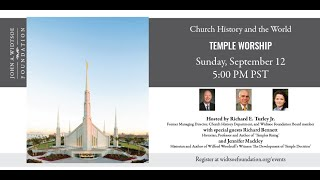 Church History and the World   Temple Worship with Jennifer Mackley and Richard Bennett