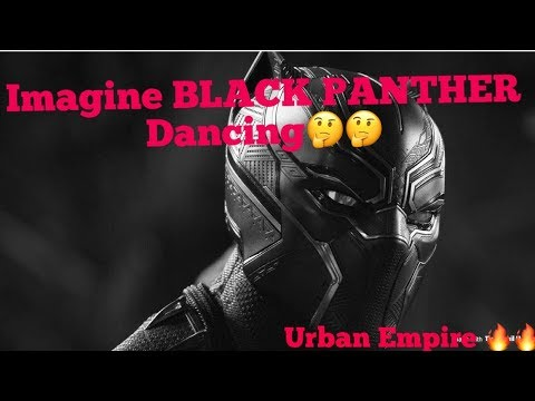 Urban empire*if Black PANTHER was a dancer*||REACTION