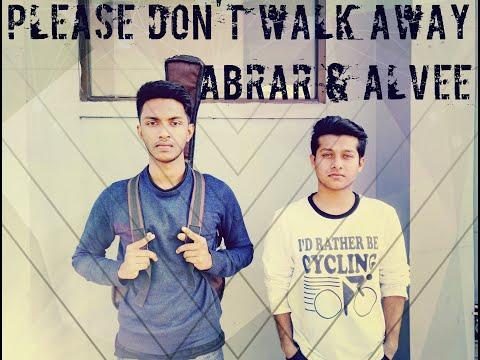 Adit Feat Bammy - Please Don't Walk Away   Cover - Abrar & Alvee   Official Video