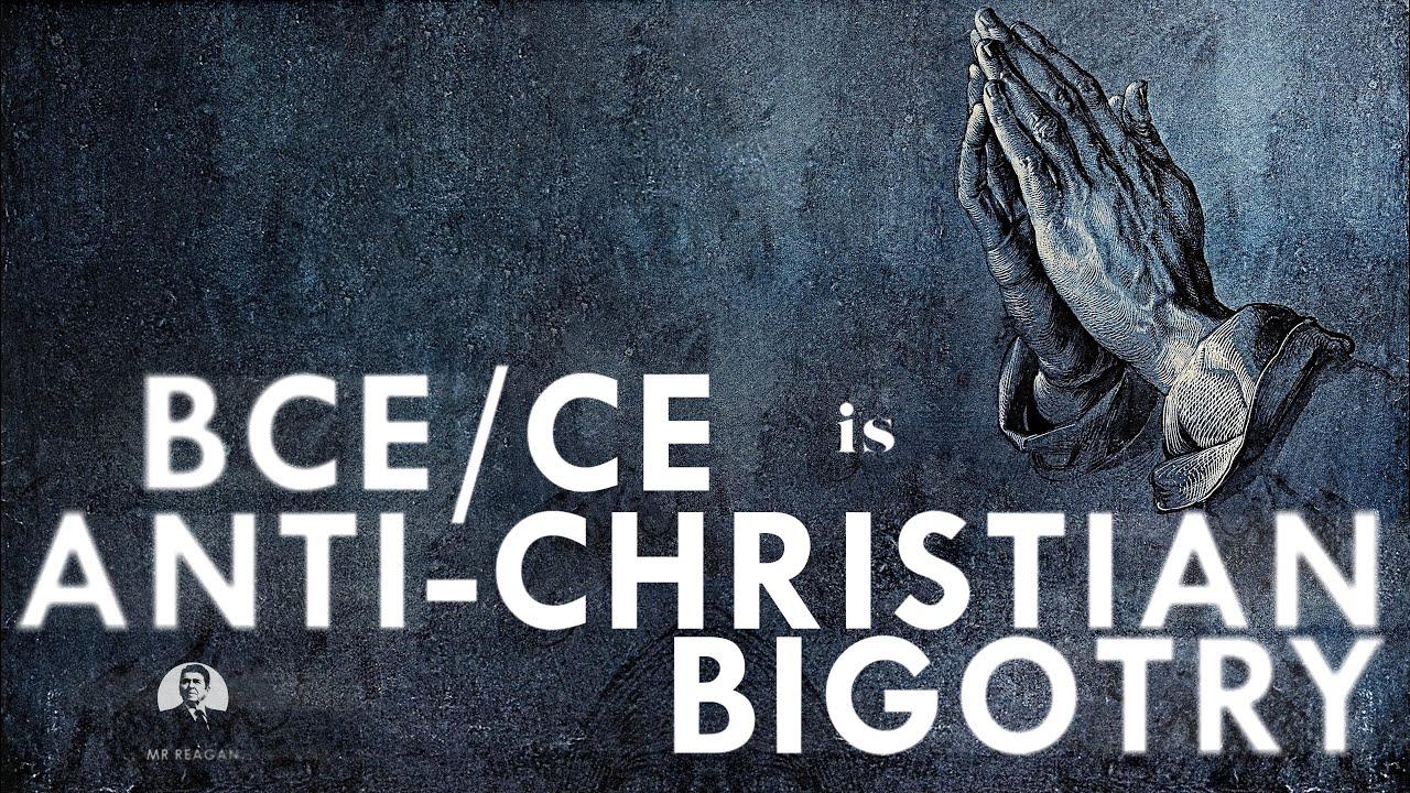 BCE is Anti-Christian Bigotry - Mr. Reagan