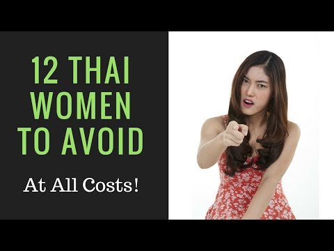 12 Thai Women to Avoid At All Costs
