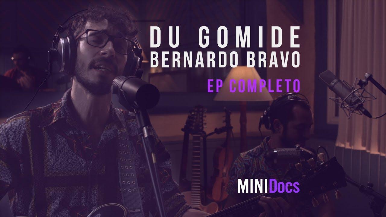 Du Gomide e Bernardo Bravo - MINIDocs® - Episódio Completo