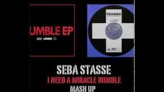 Garmiani Vs Fragma - I need a miracle Rumble. (Seba StaSSe MaSh Up)