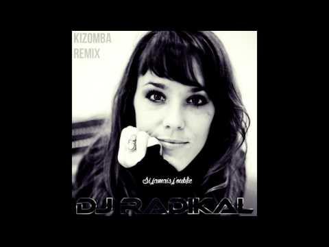 Si jamais j'oublie-Kizomba Remix-Dj Radikal