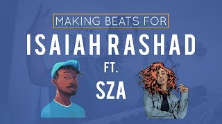 Making Beats For: Isaiah Rashad ft. SZA | (Using Ableton Live)