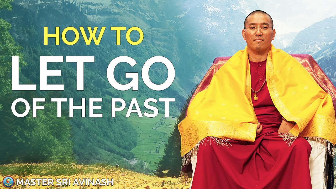 How to Let Go of the Past | Master Sri Avinash