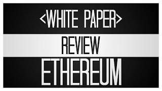 Ethereum Whitepaper Review - A Deep Dive