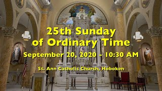 25th SUNDAY in Ordinary Time SEPTEMBER 20 2020 at 10:30am