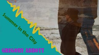 """Gregory Abbott """"Summer In The City"""""""