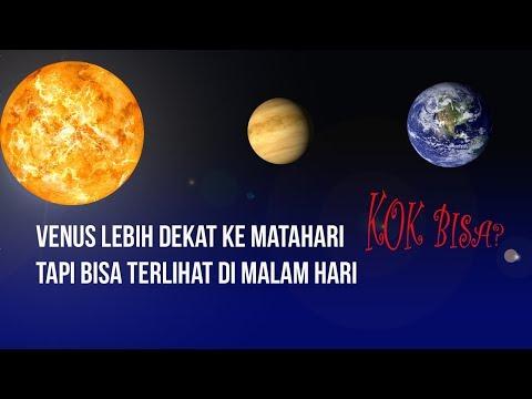 Venus Lebih Dekat Ke Matahari Namun Bisa Terlihat Di Malam Hari. Bagaimana Bisa?
