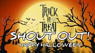 Halloween Shout out!