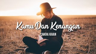 Download Lagu Cakra Khan - Kamu Dan Kenangan ( Lirik ) | [ Song By Maudy Ayunda ] mp3