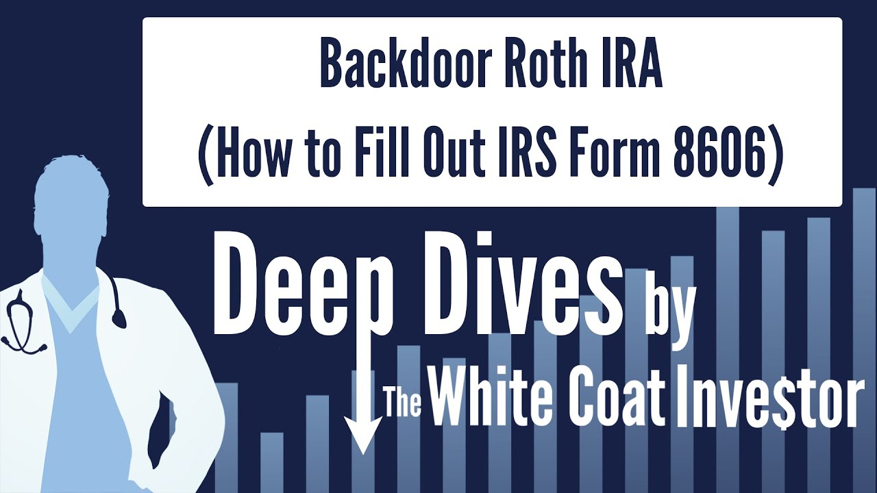 Backdoor Roth Ira How To Fill Out Irs Form 8606 Youtube