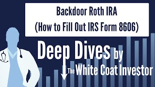 Backdoor Roth IRA (How to Fill Out IRS Form 8606)