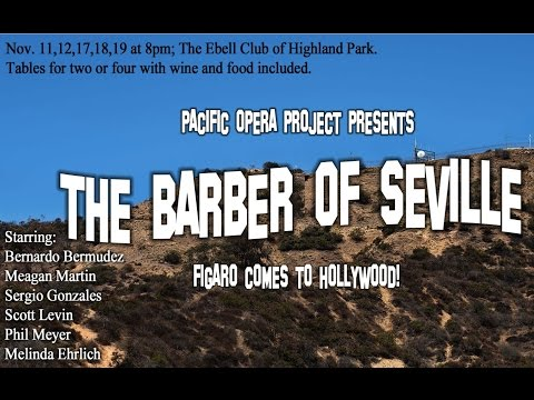 Pacific Opera Project presents The Barber of Seville; 2016 Revival