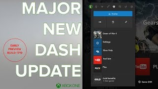 Major Xbox One Update, NEW Dashboard August  2017