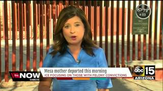 Mesa mother deported Thursday morning
