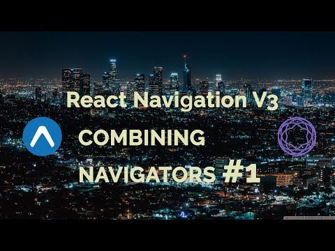 Combining Navigators #1 | React Navigation V3 | React Native Tutorial