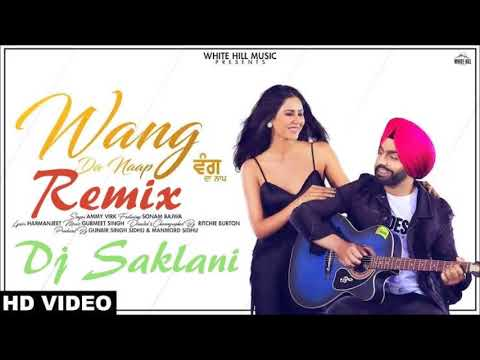 Wang Da Naap (Remix) - Ammy Virk (Remix) Dj Saklani New Punjabi Song 2019